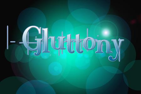 gluttony: Gluttony Concept text on background