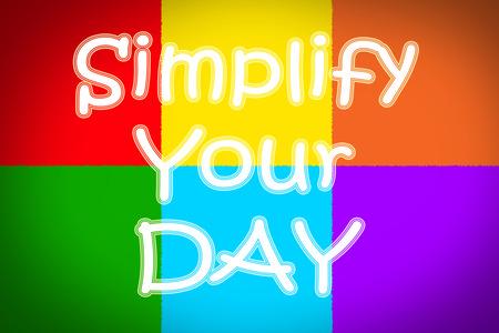 vereenvoudigen: Vereenvoudig Your Day Concept tekst op de achtergrond