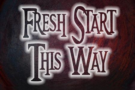 frisse start: Fresh Start This Way Concept tekst op de achtergrond