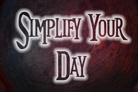 vereenvoudigen: Vereenvoudig Uw Dag Concept tekst op de achtergrond Stockfoto