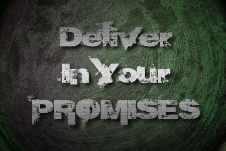 Deliver On Your Promises Concept text on background photo