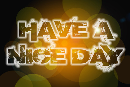 Have A Nice Day Concept text on background photo