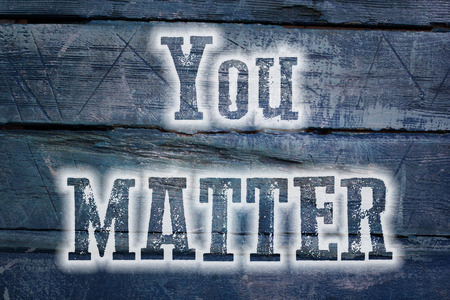 matter: You Matter Concept text on background