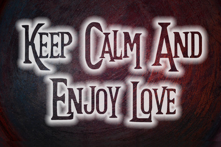mindful: Keep Calm And Enjoy Love Concept text on background