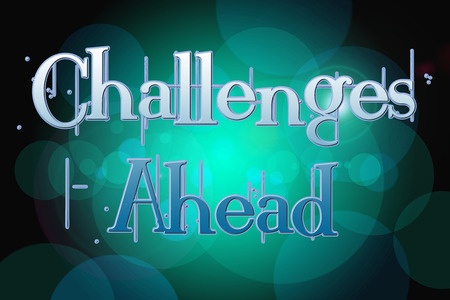 Challenges Ahead Concept text on background