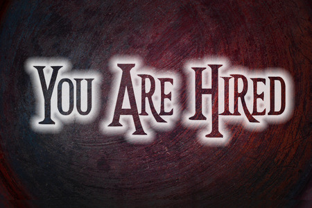 employment elementary school: You Are Hired Concept text on background
