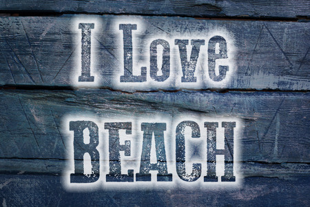 I Love Beach Concept text on background photo