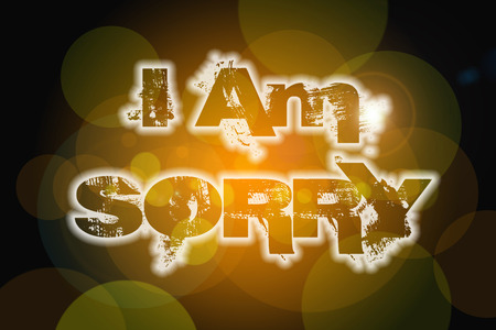 i am sorry: I Am Sorry Concept text on background