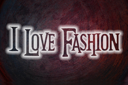 I Love Fashion Concept text on background photo