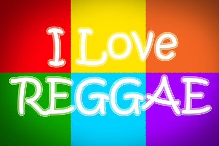 I Love Reggae Concept text on background