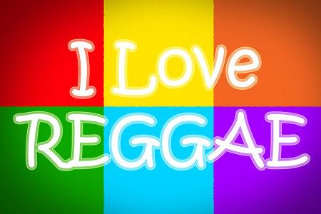 I Love Reggae Concept text on background photo