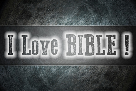 I Love Bible Concept text on background photo