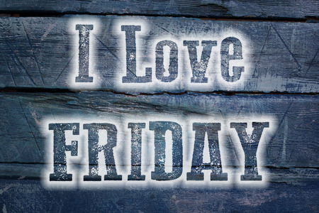I Love Friday Concept text on background photo