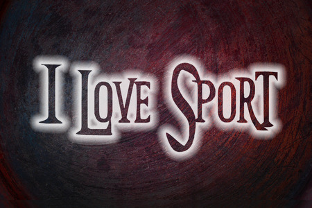 I Love Sport Concept text on background photo