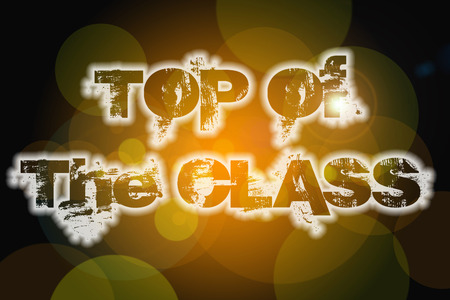 top class: Top Of The Class Concept text on background