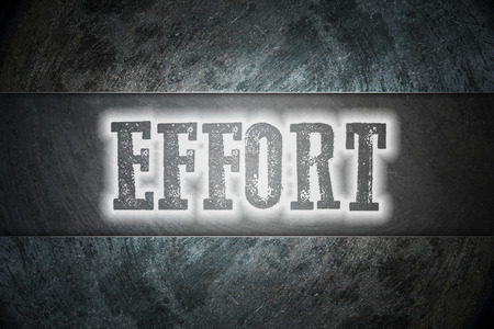 Effort Concept text on background photo