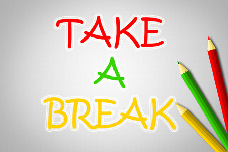 Take A Break Concept text on background photo