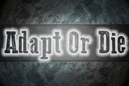 Adapt Or Die Concept text on background