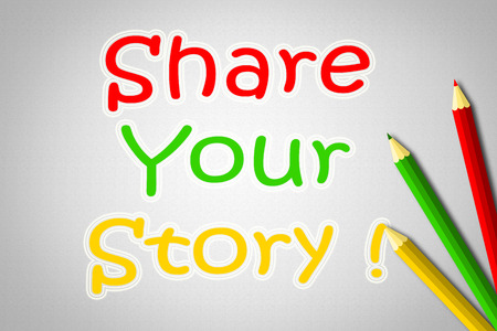 Share Your Story Concept text on background photo
