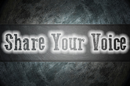 Share Your Voice Concept text on background