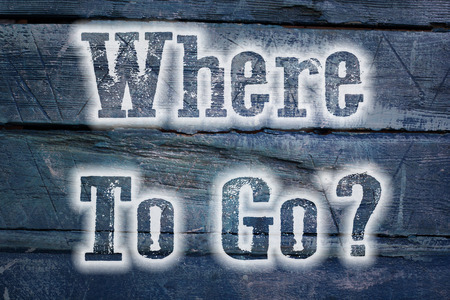 Where To Go Concept text on background photo