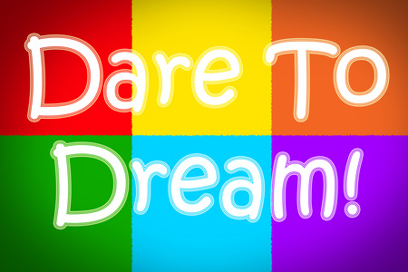 dare: Dare To Dream Concept text on background Stock Photo