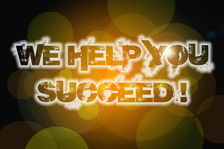 We Help You Succeed Concept text on background photo