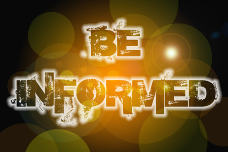 Be Informed Concept text on background photo