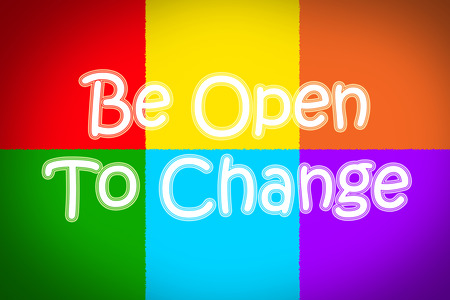 Be Open To Change Concept text on background photo