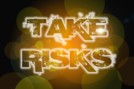 Take Risks Concept text on background photo