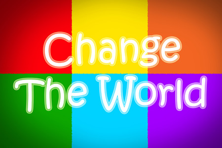 Change The World Concept text on background photo