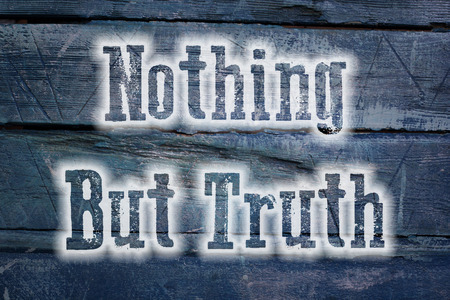 Nothing But Truth Concept text on background photo