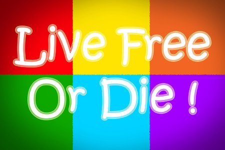 Live Free Or Die Concept text on background photo