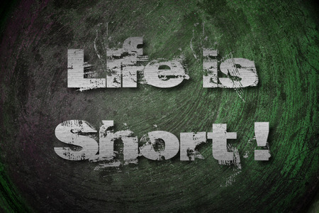 positiveness: Life Is Short Concept text on background