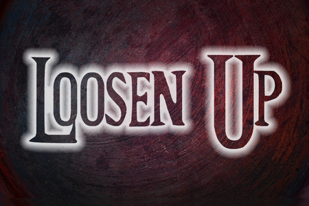 loosen up: Loosen Up Concept text