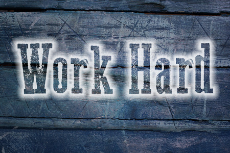 graft: Work Hard Concept text on background