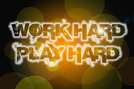 harder: Work Hard Play Hard Concept text on background