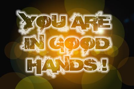 respecting: You Are In Good Hands Concept text on background Stock Photo