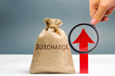 A cash bag with the word Surcharge and a red up arrow. Increase in fine and penalties for violating. The system of cumulative penalties. Progressive system. Evaluation of the effectiveness of fines.