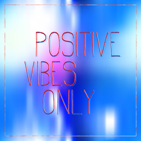 Positive vibes only inspirational quote