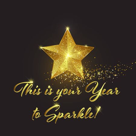 New Year design with the lettering this is your year to sparkle