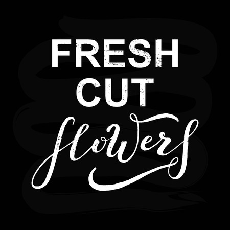 Fresh cut flowers text. Hand drawn lettering typography illustration for flower shop. Vector