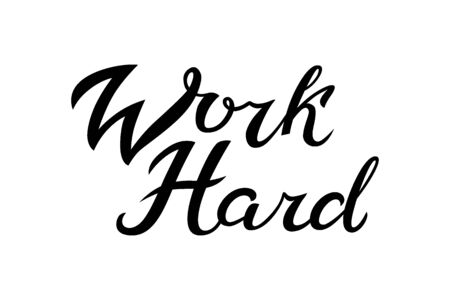 Hand drawn unique quote - Work Hard. Typography lettering poster. Illustration with text for office poster template Vetores