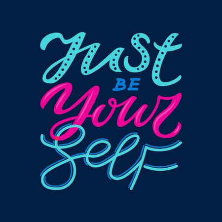 Hand drawn unique quote - Just be yourself. Typography lettering poster. Vector illustration with text for greeting card, t-shirt, sticker print template.