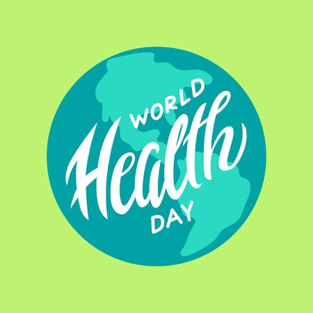 World health day concept with globe. Hand drawn lettering typography poster.