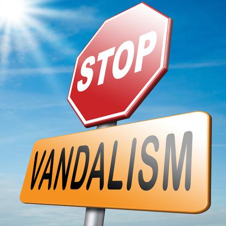 no vandalism deliberate destruction of public or private property