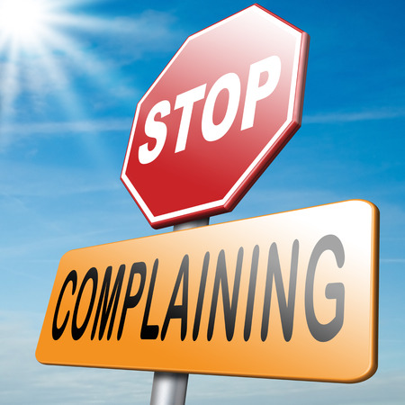consequences: stop complaining dont complain accept fate destiny responsibility facts and consequences accepting position be positive