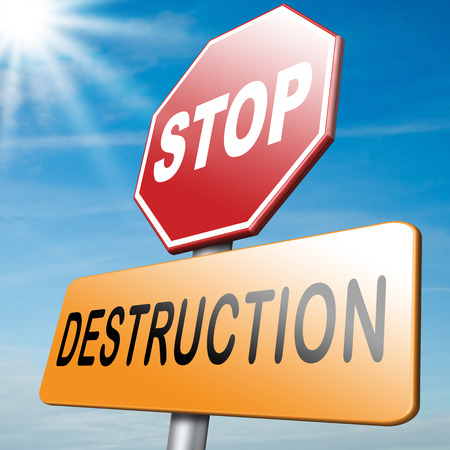 war crimes: Stop destruction pollution deforestation or global warming save our planet dont destruct life on earth or single ecosystem Stock Photo