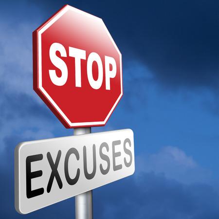Pas d'excuses dire la vérité, prendre ses responsabilités et ne ai aucun regret. Arrêtez de mentir Être responsable et prendre des responsabilités est mieux que de dire des mensonges. Dites excuses ne suffisent pas! Aucune excuse! Banque d'images - 38609913