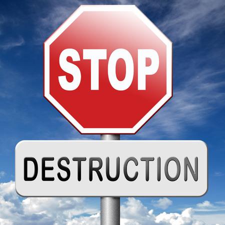 destruct: Stop destruction pollution deforestation or global warming save our planet dont destruct life on earth or single ecosystem Stock Photo